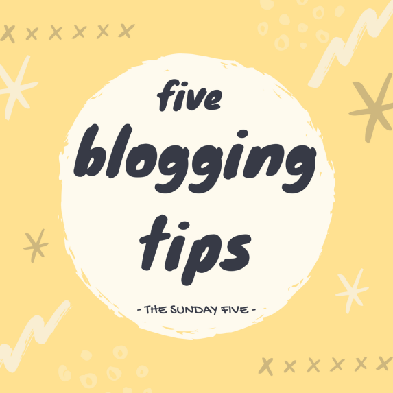5 Blogging Tips